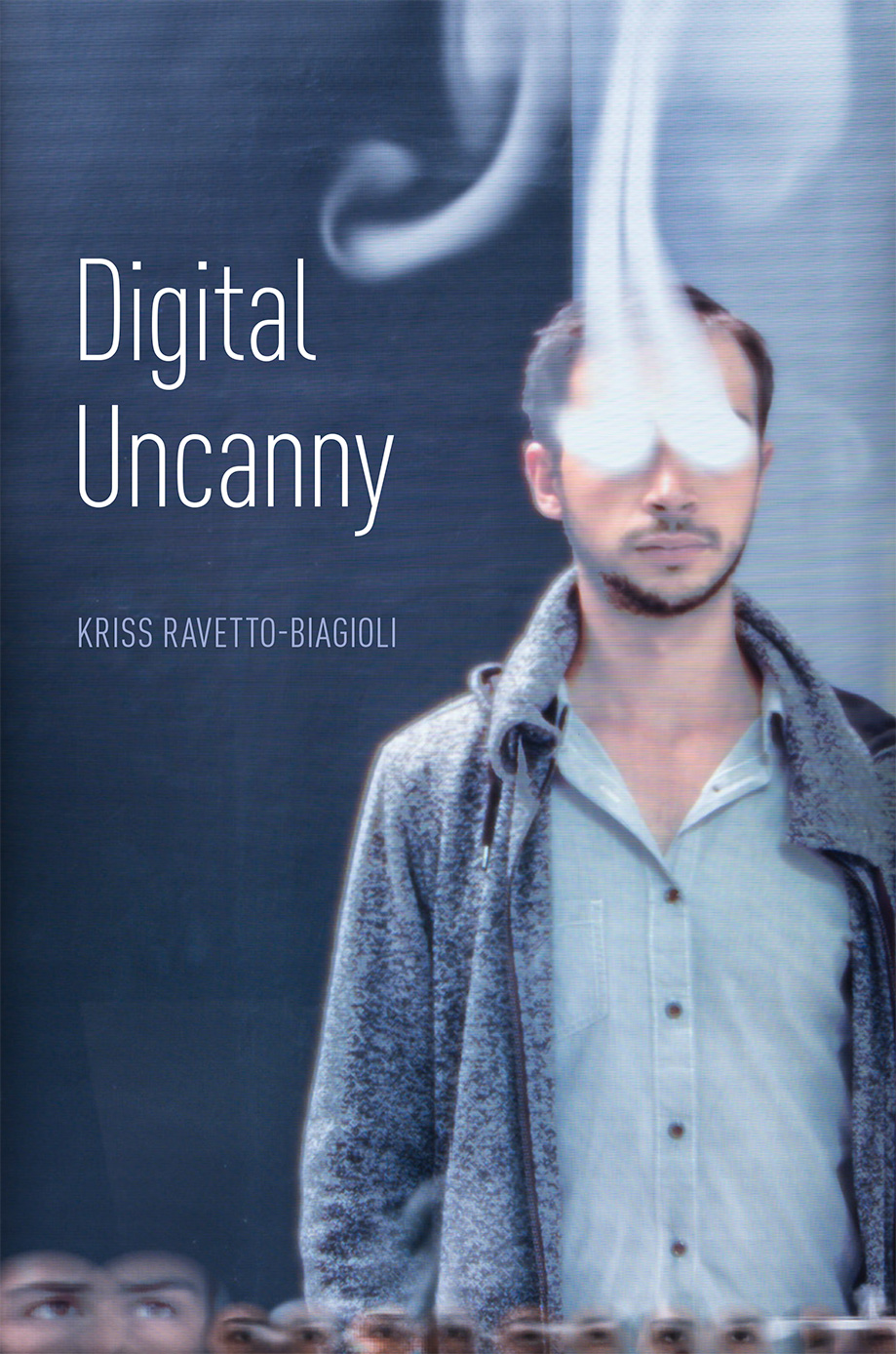 Cover of book Digital Uncanny with man's face erased